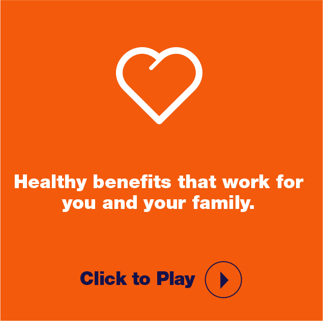 Healthy benefits that work for you and your family