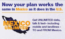 Get unlimited data, talk and text to and from Mexico!