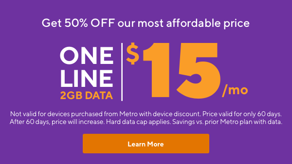 The best deal in wireless. Get 50% off our most affordable price. One line with 2GB of data for just $15 a month.