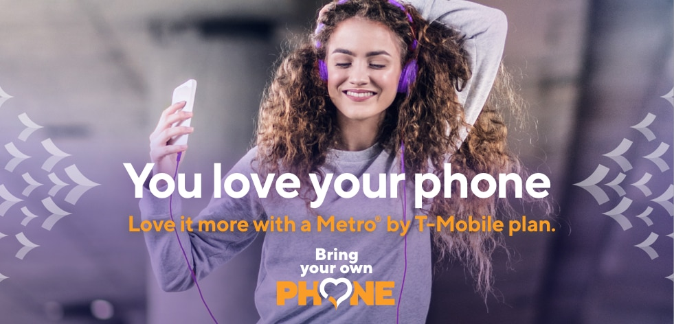 You love your phone. Love it more with a Metro by T-Mobile plan.