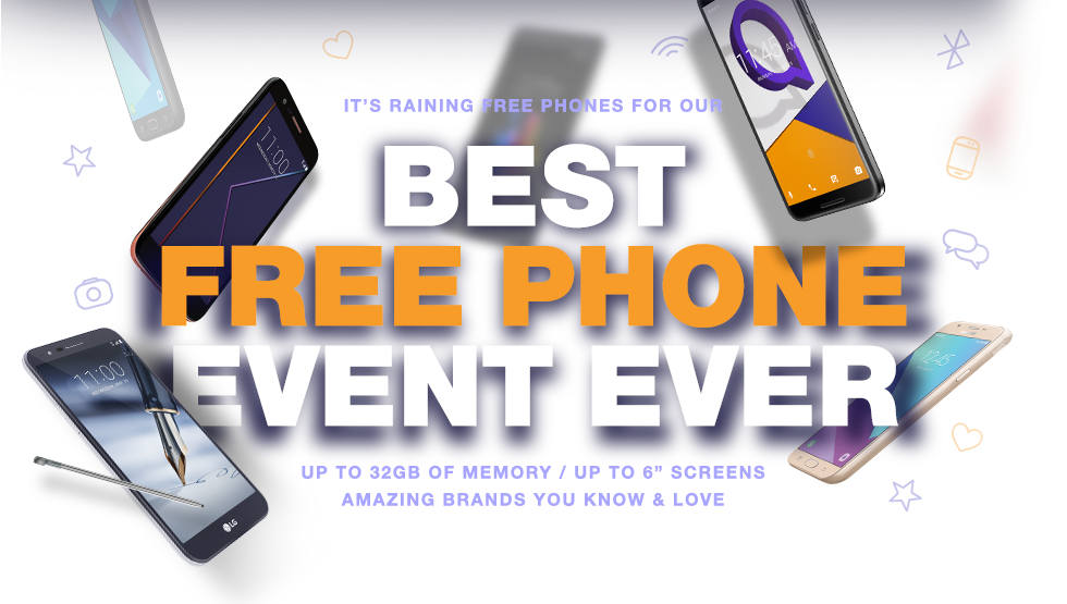 It's raining free phones for our BEST FREE PHONE EVENT EVER. 32GB of memory. Up to 6-inch screens. Amazing brands you know and love