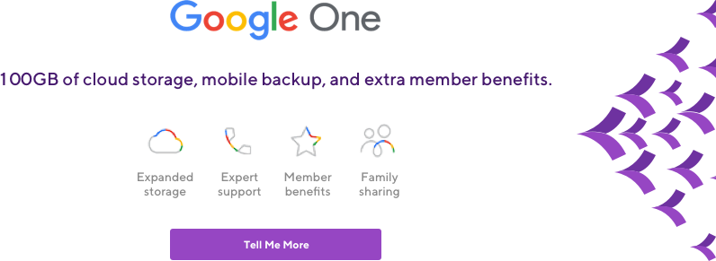 Google One. 100GB of cloud storage, mobile backup, and extra member benefits.
