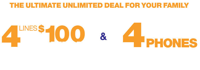 The ultimate family deal. 4 lines for $100 and 4 free phones when you switch lines. 4 for $100 is available when you add a line. 4 free phones does require sales tax and activation fee.