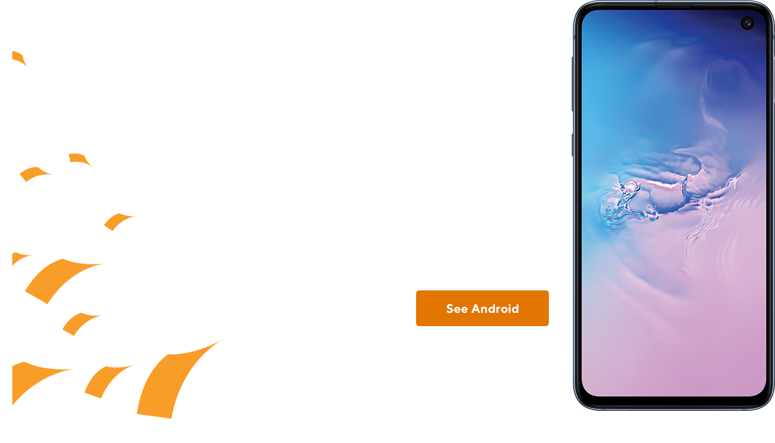 Android. Choose from tons of amazing Android phones. Get the latest and greatest phones from some of the best brands like Samsung, LG and motorola.