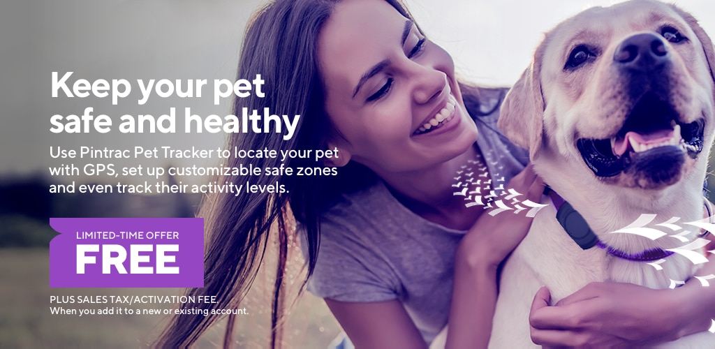 Keep your pet safe and healthy. Use Pintrac Pet Tracker to locate your pet with GPS, set up customizable safe zones, and even track their activity levels. PLUS SALES TAX/ACTIVATION FEE. When you add it to a new or existing account.