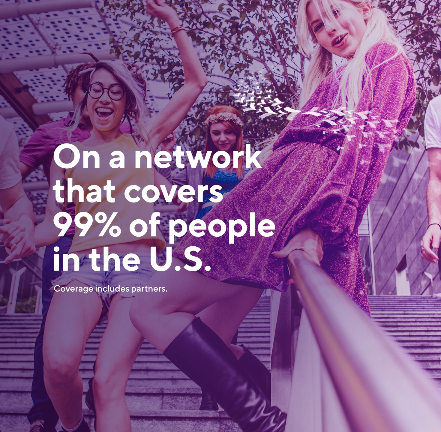 On a network that covers 99% of people in the U.S.