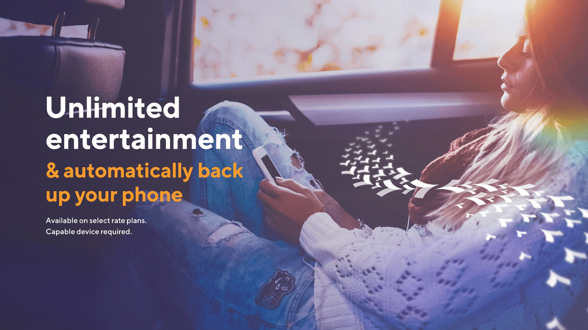 Unlimited entertainment and automatically back up your phone