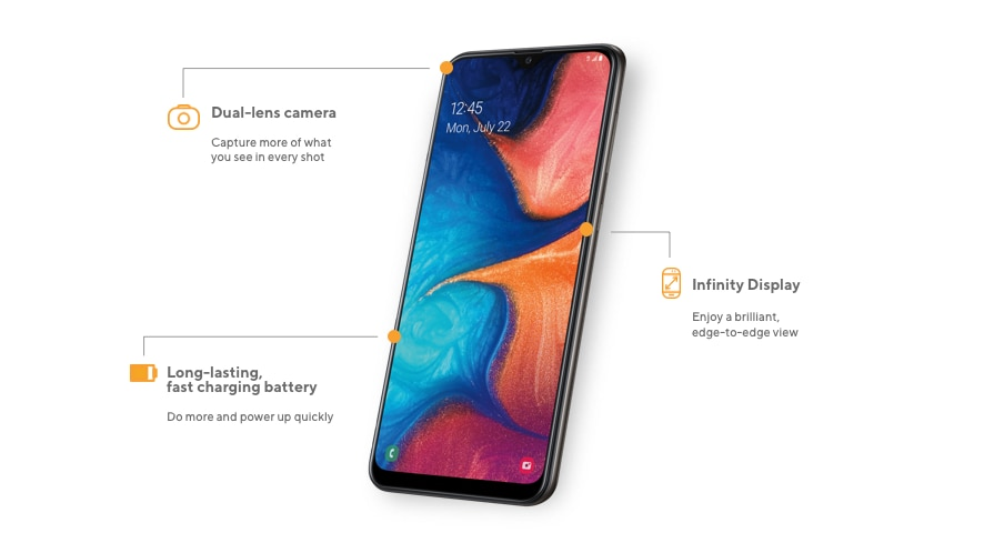 The Samsung A20 offers a long-lasting, fast-charging battery to do more and power up quickly, dual-lens camera to capture more of what you see in every shot, and Infinity Display to enjoy a brilliant, edge-to-edge view.