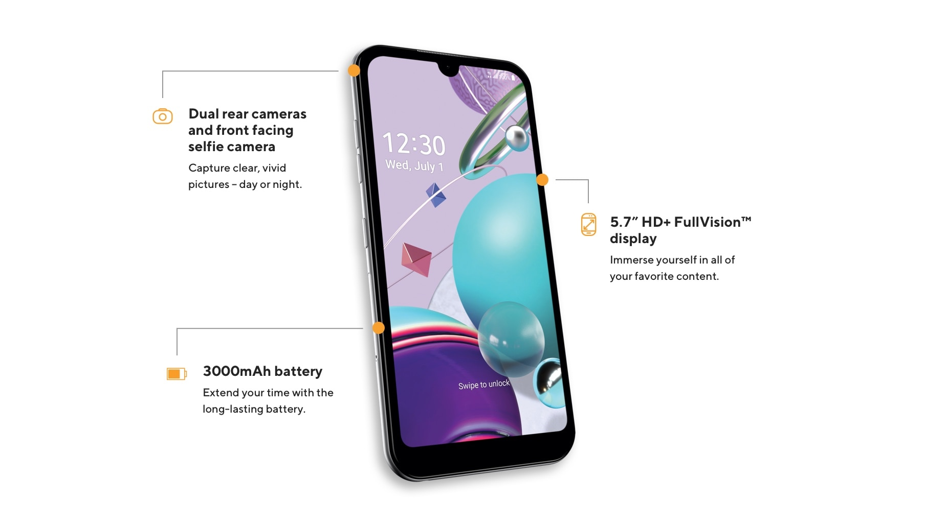 The LG Aristo 5 dual rear camera and front-facing selfie camera to capture clear, vivid pictures day or night, 5.7-inch HD Plus FullVision display to immerse yourself in all of your favorite content, and a 3000 mAh battery to extend your time.