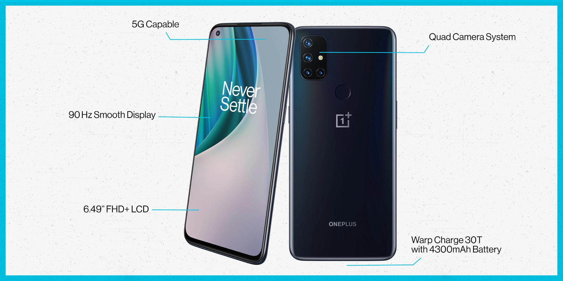 The OnePlus N10 5G is 5G capable and features a quad-camera system, 90 Hz smooth display, 6.49 inch FHD+ LCD screen, and Warp Charge 30T with 4300 mAh battery.