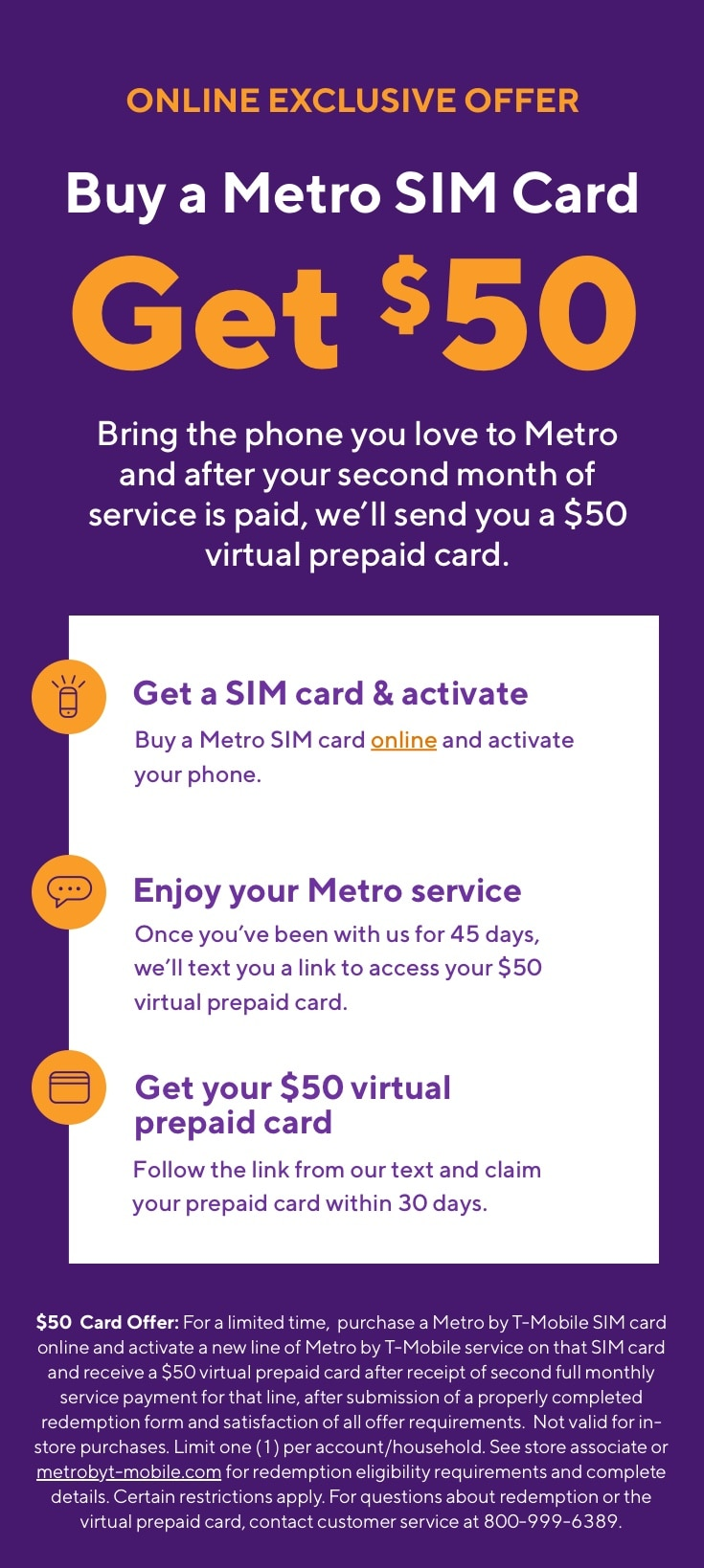 Online offer! Bring your phone get a $50 card. Metro by T-Mobile.